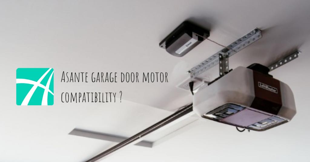 Asante Garage Door Opener Motor Compatability